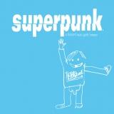 Superpunk - Einmal Superpunk, Bitte!